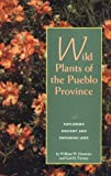 Wild Plants of Pueblo Province, William W. Dunmire and Gail D. Tierney, 0890132720