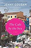 The Cafe by the Sea: A Novel by  Jenny Colgan in stock, buy online here