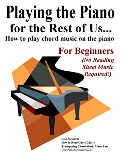 Playing The Piano For The Rest Of Us How To Play Chord Music On