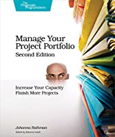 Manage Your Project Portfolio: Increase Your Capacity and Finish More Projects, 2nd Edition Front Cover