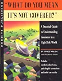 WHAT DO YOU MEAN IT'S NOT COVERED (1st Edition)