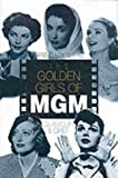 The Golden Girls of MGM, Jane Ellen Wayne, 1861054076