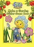 """Make a Garden: Sticker Scene Book ( """" Fifi and the Flowertots """" )"""