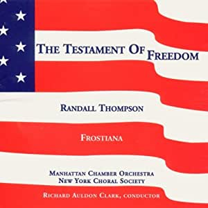 NEW YORK CHORAL SOCI - THOMPSON:  TESTAMENT OF FREEDOM; FROS