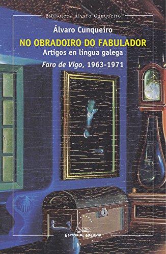 Download No obradoiro do fabulador. Artigos en lingua galega. Faro de Vigo, 1963-1971 pdf