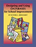 Designing and Using Databases, Bernhardt, Victoria L., 1883001951
