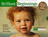 Toddler Brain Basics 12 to 24 Months: Brilliant Beginnings (Toddler Brain Basics, 12 - 24 Months)