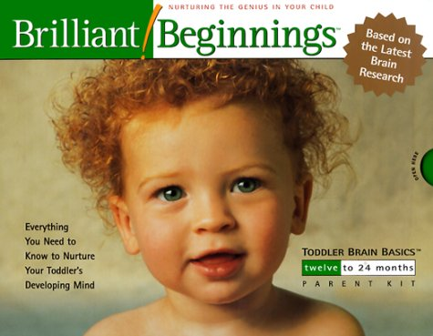 Toddler Brain Basics 12 to 24 Months: Brilliant Beginnings (Toddler Brain Basics, 12 - 24 Months) by Brand: Brilliant Beginnings, LLC