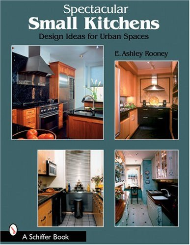 Spectacular Small Kitchens: Design Ideas For Urban Spaces (Ideas Kitchen Cottage)