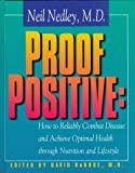 Proof Positive: How to Reliably Combat Disease and Achieve Optimal Health Through Nutrition and Lifestyle