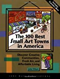 The 100 Best Small Art Towns in America, John Villani, 1562614053