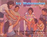 img - for Icy Watermelon/Sandia Fria (English and Spanish Edition) book / textbook / text book