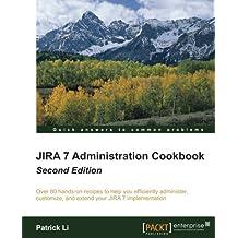 JIRA 7 Administration Cookbook - Second Edition