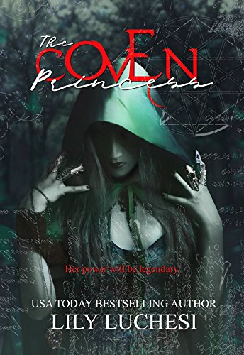 The Coven Princess (The Coven Series Book 1) by [Luchesi, Lily]