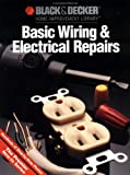Basic Wiring and Electrical Repairs, Editors of Creative Publishing, 0865737150