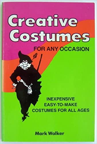 Amazon Fr Creative Costumes For Any Occasion Mark Walker