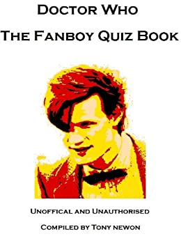 Doctor Who The Fanboy Quiz by [Newton, Tony]