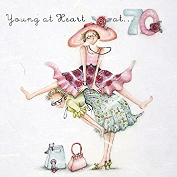 70th Birthday Card Young At Heart Ladies Who Love Life Amazoncouk Office Products