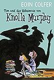 Tim und das Geheimnis von Knolle Murphy (Band 1): Roman (Gulliver)