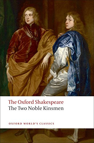 The Two Noble Kinsmen (The Oxford Shakespeare)