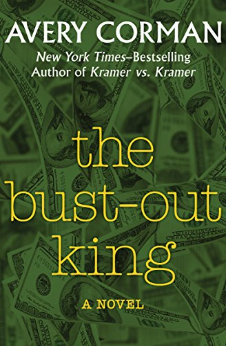 The Bust Out King A Novel Kindle Edition By Avery Corman
