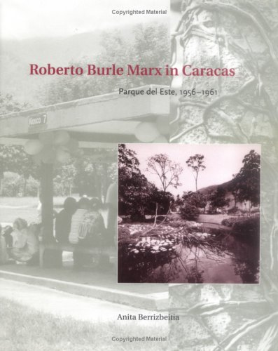 Read Online Roberto Burle Marx in Caracas: Parque del Este, 1956 - 1961 (Penn Studies in Landscape Architecture) ebook