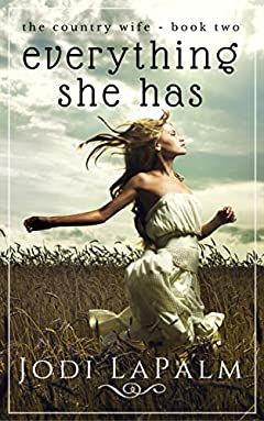 Everything She Has (Country Wife, Book Two)