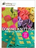 Knitting Daily Workshop - Domino Knitting
