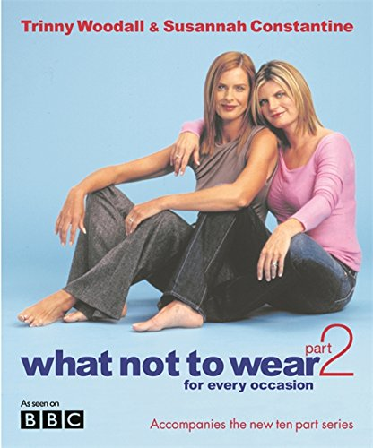 What Not to Wear for Every Occasion : Part 2