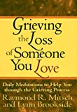 Grieving the Loss of Someone You Love, Raymond R. Mitsch and Lynn Brookside, 0892838221