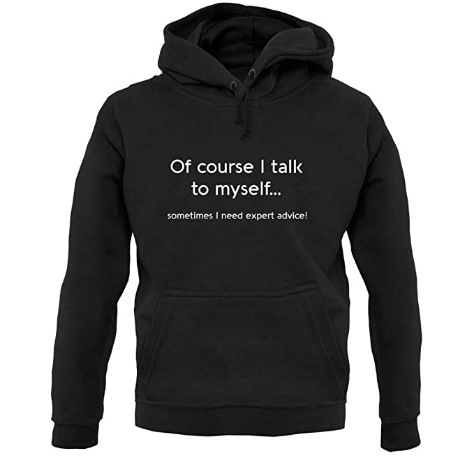 Course I Talk to Myself Sometimes I Need Expert Advice Color Unisex Sweatshirt