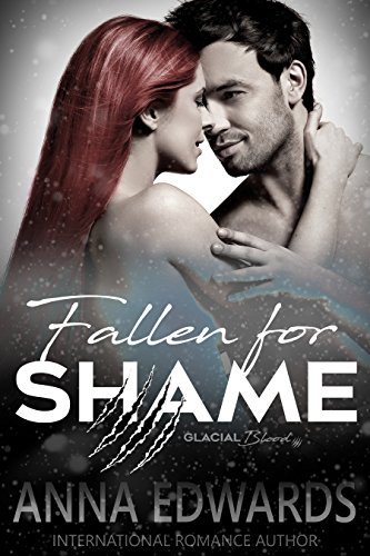 Fallen For Shame (The Glacial Blood Book 3) by [Edwards, Anna]