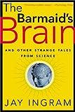 The Barmaid's Brain, Jay Ingram, 0716747022
