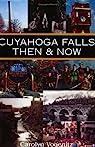 Cuyahoga Falls Then & Now par Vogenitz