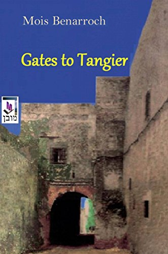 Book: Gates to Tangier by Mois Benarroch