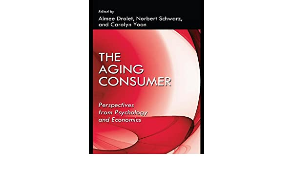 Amazon.com: The Aging Consumer: Perspectives From Psychology ...
