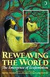 Reweaving the World