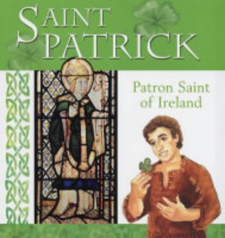 Saint Patrick: Patron Saint of Ireland (Patron Saints)