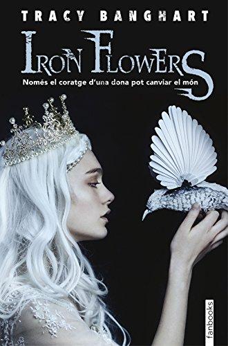 Iron flowers (Catalan Edition)