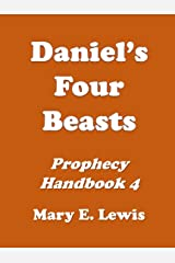 Daniel's Four Beasts: Prophecy Handbook 4 Kindle Edition