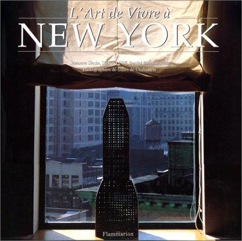 L'art de vivre à New York Relié – 12 octobre 1993 Gilles de Chabaneix Stafford Cliff Suzanne Slesin Daniel Rozensztroch