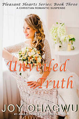 Unveiled Truth-Pleasant Hearts Christian Suspense Series-Book 3 cover
