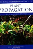 RHS: Plant Propagation (Royal Horticultural Society's Encyclopaedia of Practical Gardening)