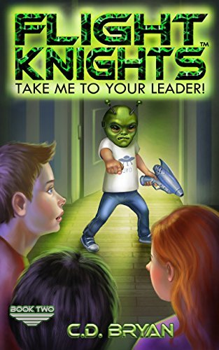 Take Me To Your Leader (Flight Knights, Book 2)