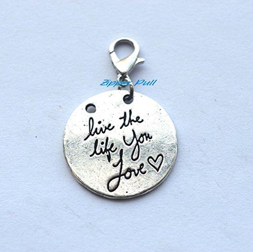 ve Handmade Zipper Pull,Charm, Planner Charm, Charm Bracelet, Purse Charms Backpack Charm Live The Life You Love, Zipper Charm, Gift ()