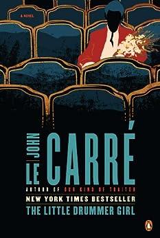 The Little Drummer Girl: A Novel by [le Carré, John]