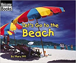 Amazon.com: Let's Go to the Beach (Welcome Books: Weekend Fun ...