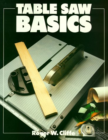 Table Saw Basics (Basics Series) ()