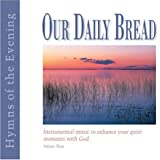 Our Daily Bread - Hymns of the Evening - Volume 3
