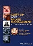 Cleft Lip and Palate Management: A Comprehensive Atlas